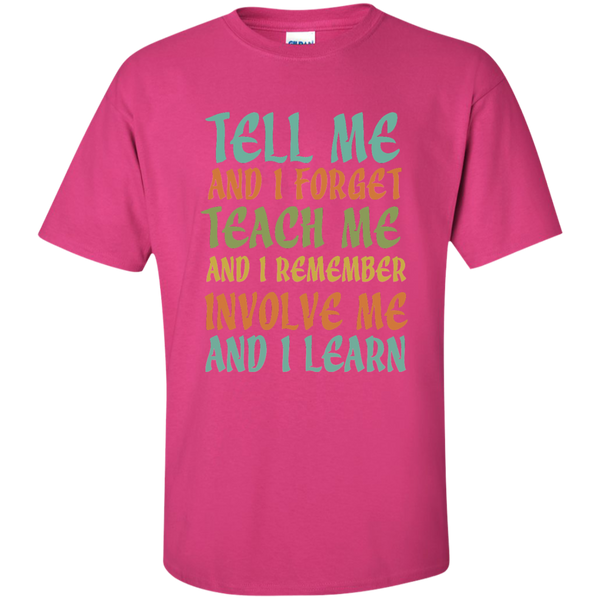 Tell Me and I Forget Teach Me and I Remember Involve Me and I Learn Cotton T-Shirt - TeachersLoungeShop - 6