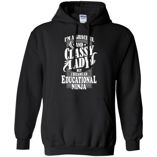 I'm a Graceful and Classy Lady but I became an Educational Ninja Pullover Hoodie 8 oz - TeachersLoungeShop - 1