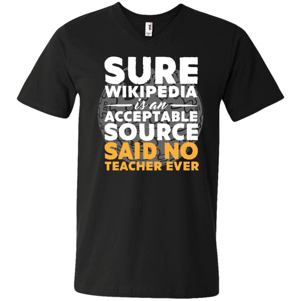 Sure Wikipedia is an acceptable source said NO Teacher ever Printed V-Neck T - TeachersLoungeShop - 1