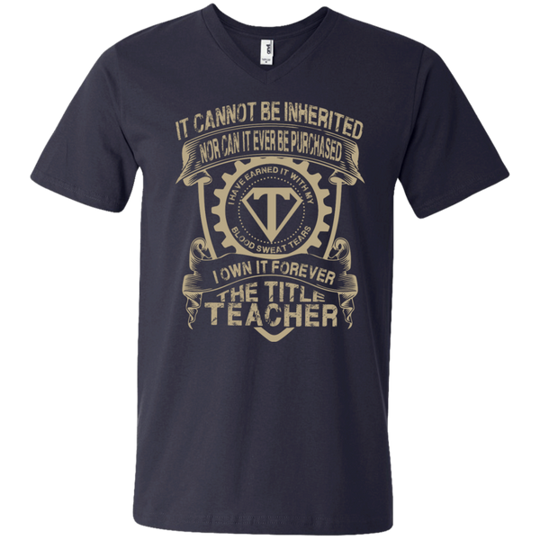 It cannot be inherited nor it ever be purchased I own it forever the title Teacher Printed Men's  V-Neck T - TeachersLoungeShop - 2