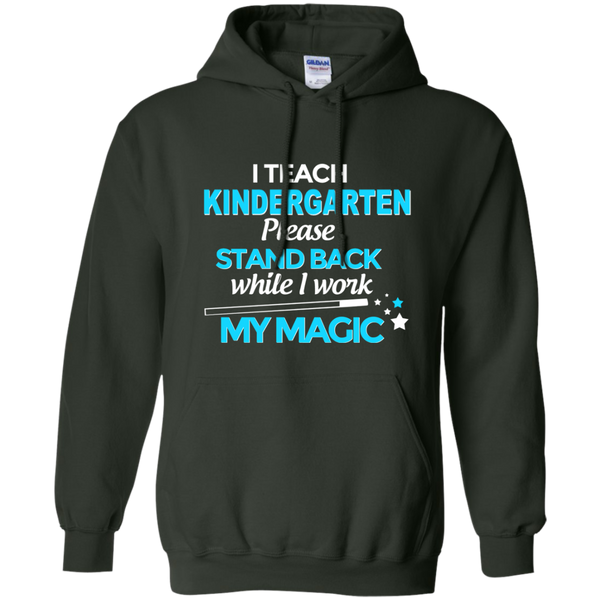 I Teach Kindergarten Please Stand Back While I Work My Magic Pullover Hoodie 8 oz - TeachersLoungeShop - 6