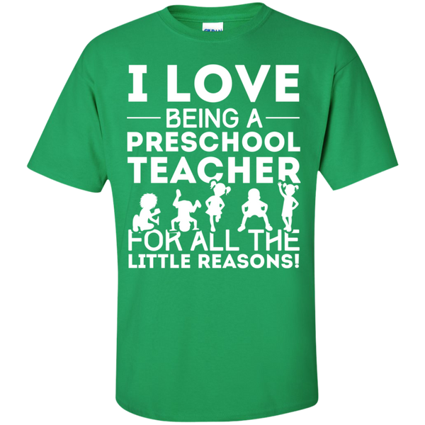 I Love being a Preschool Teacher for all the little reason Cotton T-Shirt - TeachersLoungeShop - 11