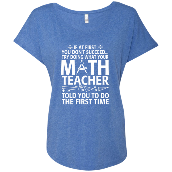 Try Doing What Your Math Teacher Told You To Do The First Time Next Level Ladies Triblend Dolman Sleeve - TeachersLoungeShop - 8