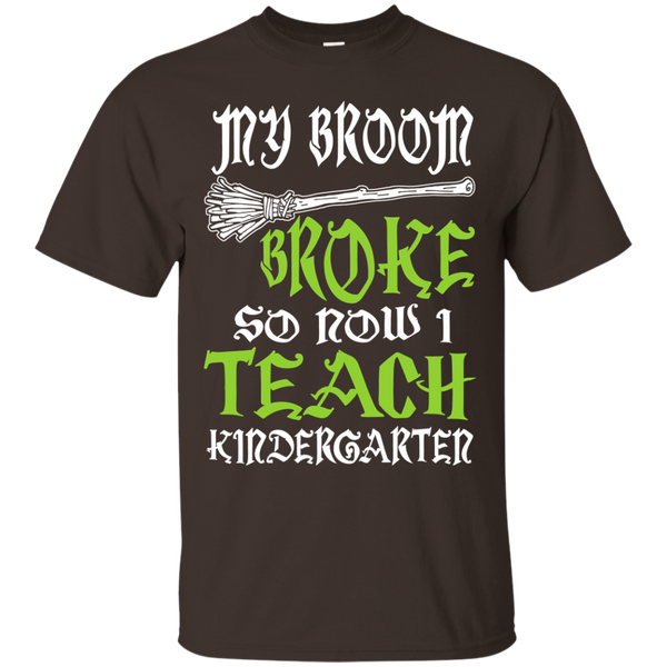 My Broom Broke So Now I Teach Kindergarten Cotton T-Shirt - TeachersLoungeShop - 3