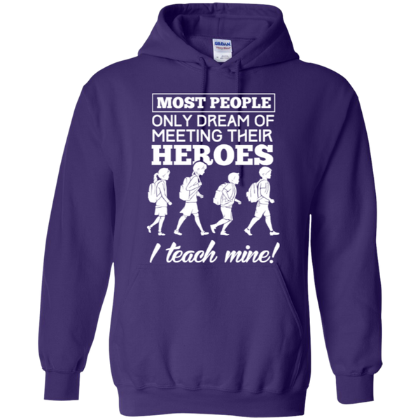 Most people only dream of meeting their heroes i teach mine Hoodies - TeachersLoungeShop - 10