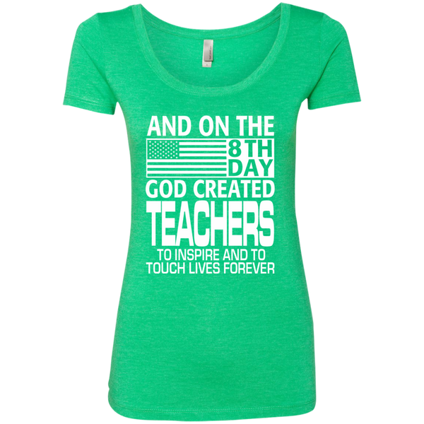 And on the 8th Day God Created Teachers to Inspire and to Touch Lives Forever Next Level Ladies Triblend Scoop - TeachersLoungeShop - 2