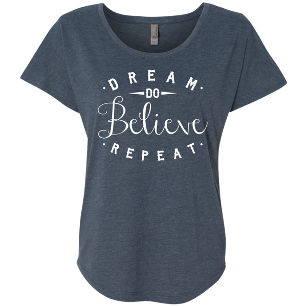 Dream Do Believe Repeat  Next  Level Ladies Triblend Dolman Sleeve - TeachersLoungeShop - 2