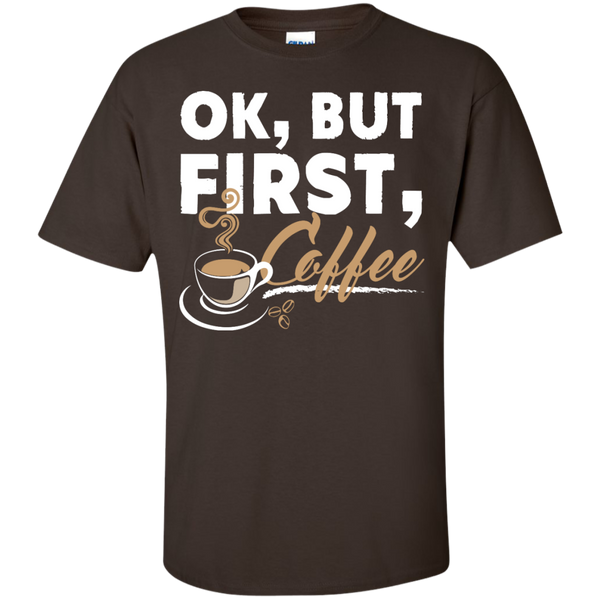Ok , But First , Coffee T-Shirt - TeachersLoungeShop - 3