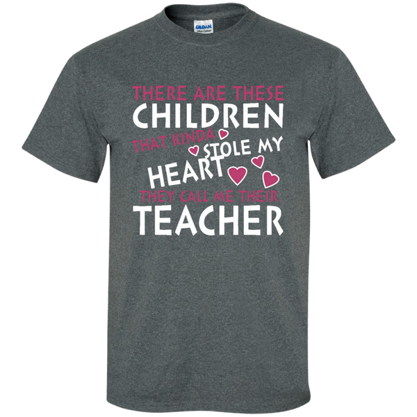 There are these Children that Kinda Stole My Heart They call Me Their Teacher Ultra Cotton T-Shirt - TeachersLoungeShop - 7
