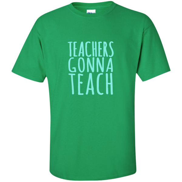 Teachers Gonna Teach Cotton T-Shirt - TeachersLoungeShop - 8