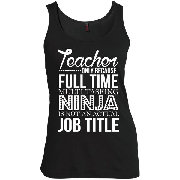 Teacher only Because Full Time Multi Tasking Ninja is not an actual Job Title   Scoop Neck Tank Top - TeachersLoungeShop - 2
