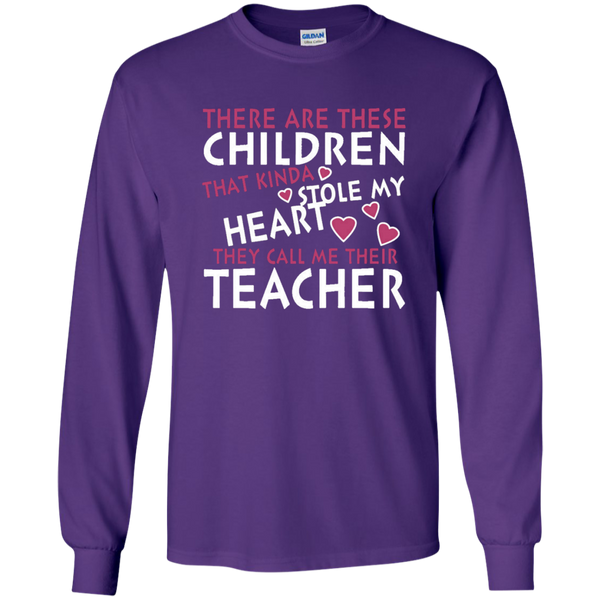 There are these Children that Kinda Stole My Heart They call Me Their Teacher LS Ultra Cotton Tshirt - TeachersLoungeShop - 1