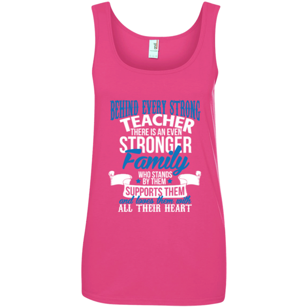 Behind Every Strong Teacher There Is An Even Stronger Family Ladies' 100% Ringspun Cotton Tank Top - TeachersLoungeShop - 4