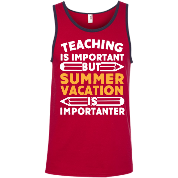 Teaching is important but Summer vacation is importanter  Ringspun Cotton Tank Top - TeachersLoungeShop - 4