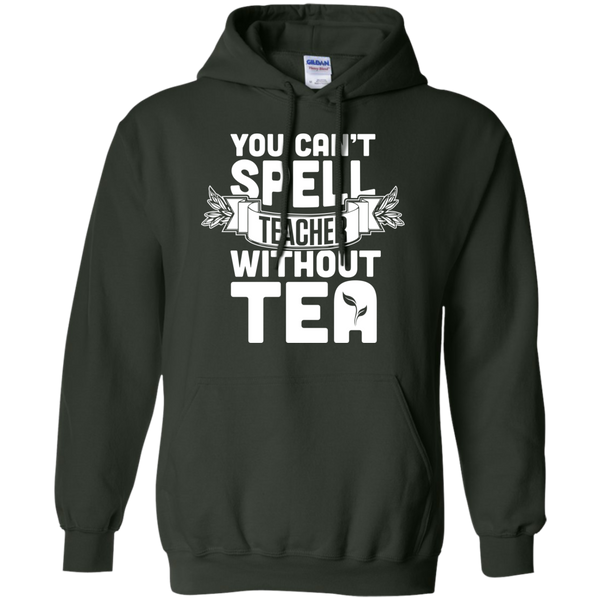 You Can't Spell Teacher without Tea  Hoodie 8 oz - TeachersLoungeShop - 6