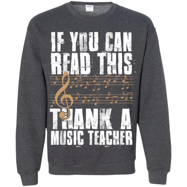 If you can read this Thank a Music Teacher Crewneck Pullover Sweatshirt  8 oz - TeachersLoungeShop - 9