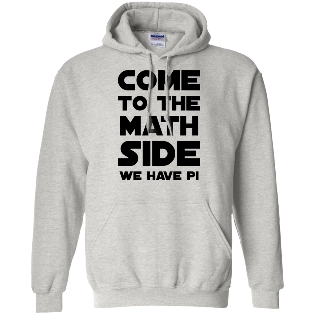 Come to the Math Side We have PI Hoodie