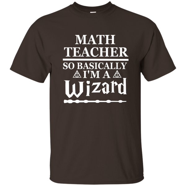 Math Teacher So Basically I'm a Wizard Cotton T-Shirt - TeachersLoungeShop - 3