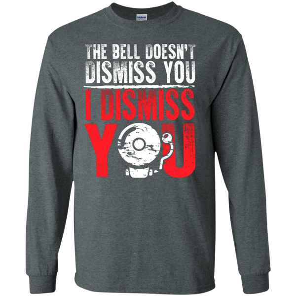 The Bell Doesn't Dismiss you I dismiss you Ultra Cotton Tshirt - TeachersLoungeShop - 6