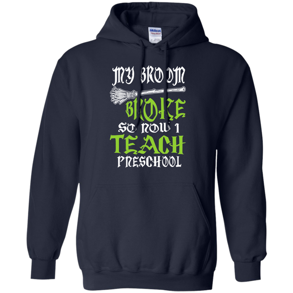 My Broom Broke So Now I Teach Preschool Pullover Hoodie 8 oz - TeachersLoungeShop - 2
