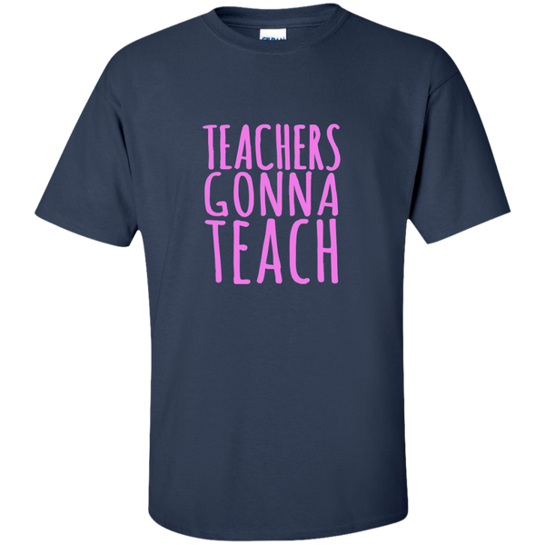 Teachers Gonna Teach Cotton T-Shirt - TeachersLoungeShop - 9