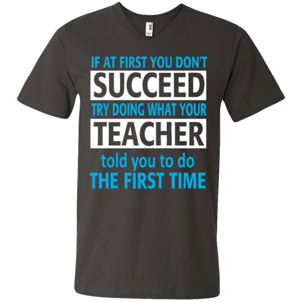 If at First you don't Succeed try doing what your Teacher told you to do the First Time  Men Printed V-Neck T - TeachersLoungeShop - 3