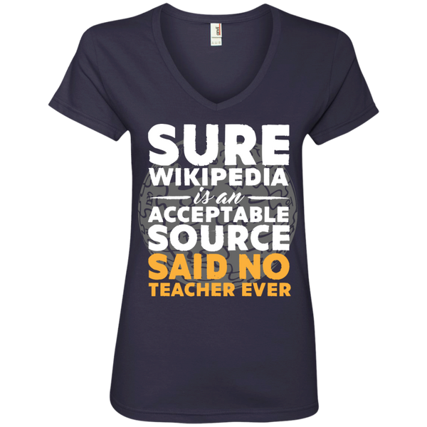 Sure Wikipedia is an acceptable source said NO Teacher ever Ladies V-Neck Tee - TeachersLoungeShop - 5