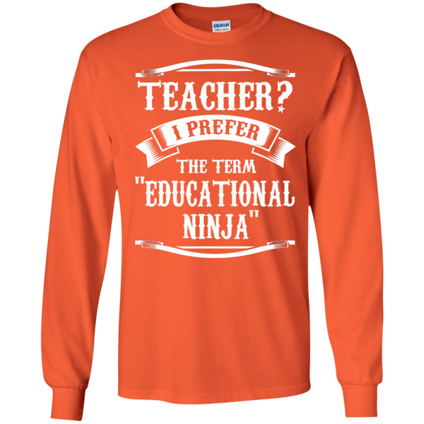 Teacher i Prefer the term Educational Ninja LS Ultra Cotton Tshirt - TeachersLoungeShop - 2