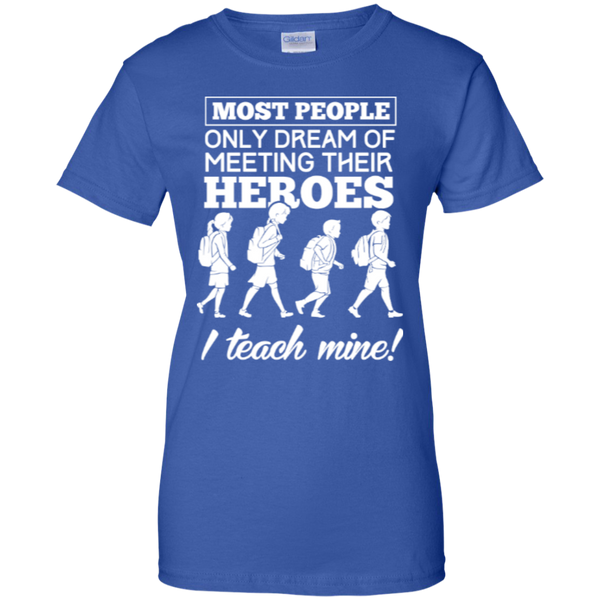 Most people only dream of meeting their heroes i teach mine   Custom 100% Cotton T-Shirt - TeachersLoungeShop - 14