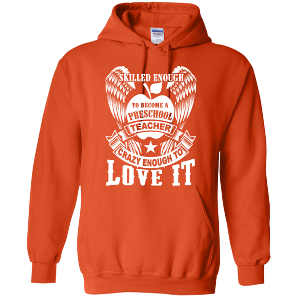 Skilled enough to become Preschool Teacher Crazy enough to Love It T-shirt Hoodie - TeachersLoungeShop - 9