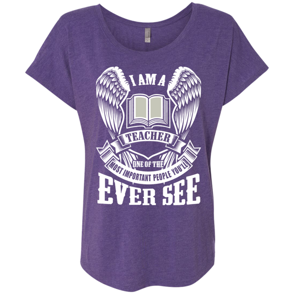 I am a Teacher One of the Most Important People You'll Ever See Next Level Ladies Triblend Dolman Sleeve - TeachersLoungeShop - 2