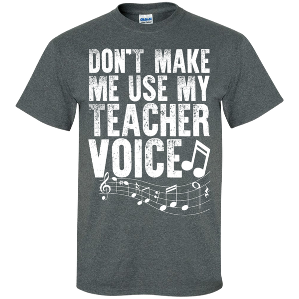 Dont Make Me use my Teacher Voice  T-Shirt - TeachersLoungeShop - 5