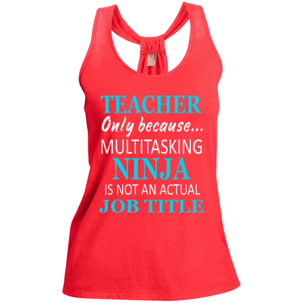 Teacher only because Multitasking Ninja is not an actual Job Title   Shimmer Loop Back Tank - TeachersLoungeShop - 2