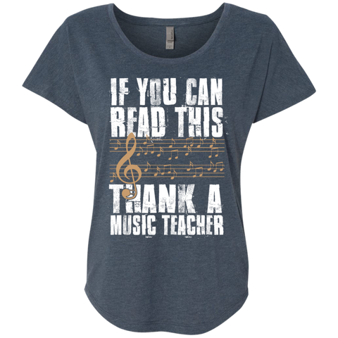 If you can read this Thank a Music Teacher Next Level Ladies Triblend Dolman Sleeve - TeachersLoungeShop - 1