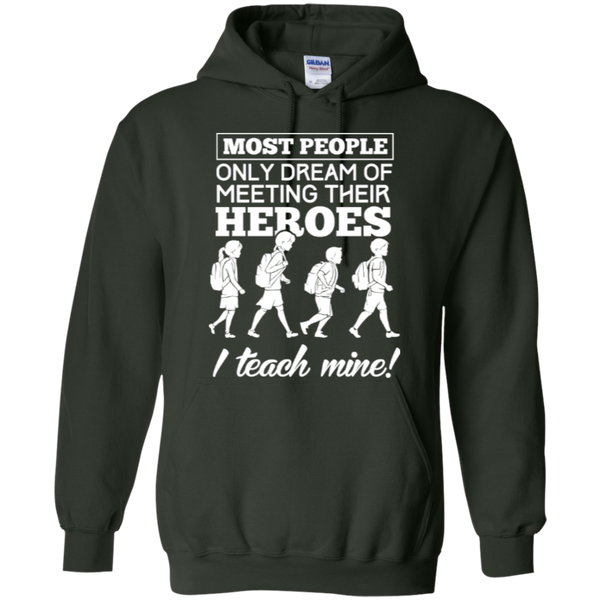 Most people only dream of meeting their heroes i teach mine Hoodies - TeachersLoungeShop - 4