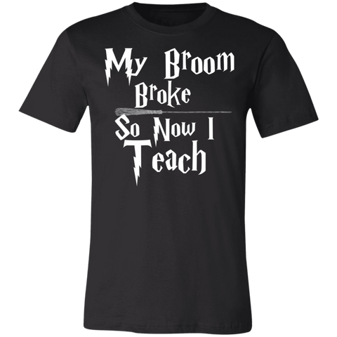 My Broom broke so now I teach  T-Shirt