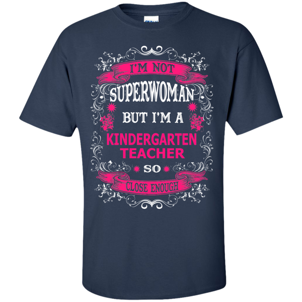 Not Superwoman but I'm a Kindergarten Teacher  T-Shirt - TeachersLoungeShop - 7