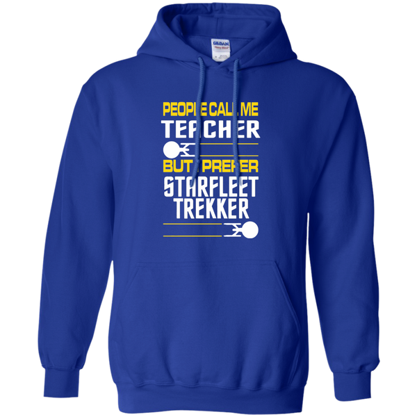 People Call Me Teacher But I Prefer Starfleet Trekker Pullover Hoodie 8 oz - TeachersLoungeShop - 12