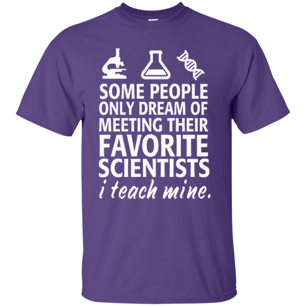 Some People only Dream of Meeting their Favorite Scientists I Teach Mine Teacher T-shirt Hoodie - TeachersLoungeShop - 5