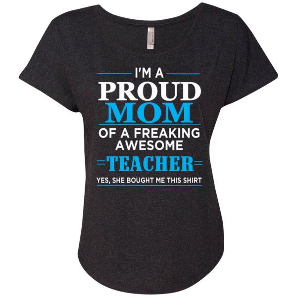 I'm a Proud Mom of a Freaking Awesome Teacher Next Level Ladies Triblend Dolman Sleeve - TeachersLoungeShop - 3