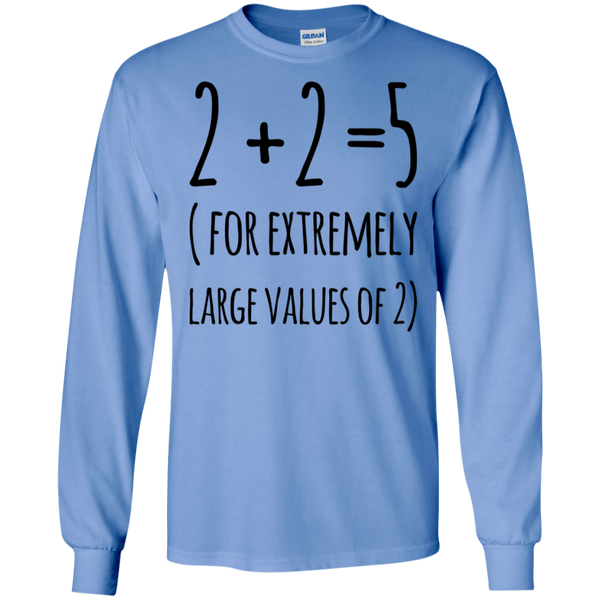 2 + 2  = 5 ( For extremely large values of 2 ) LS Tshirt
