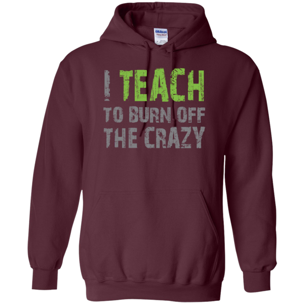 I Teach to burn off the crazy Hoodie 8 oz - TeachersLoungeShop - 5