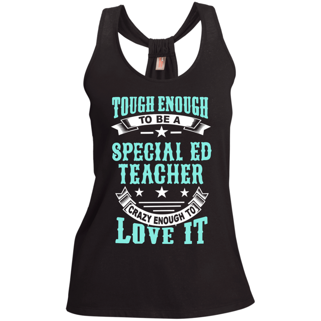 Tough Enough to be a Special Ed Teacher Crazy Enough to Love It Ladies Shimmer Loop Back Tank - TeachersLoungeShop - 1