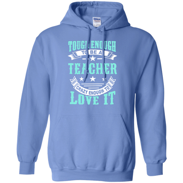 Tough Enough to be a Teacher Crazy Enough to Love It Pullover Hoodie 8 oz - TeachersLoungeShop - 4