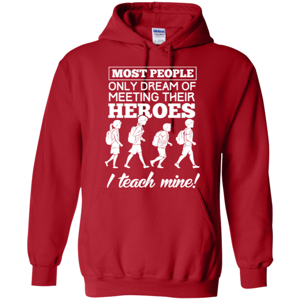 Most people only dream of meeting their heroes i teach mine Hoodies - TeachersLoungeShop - 11