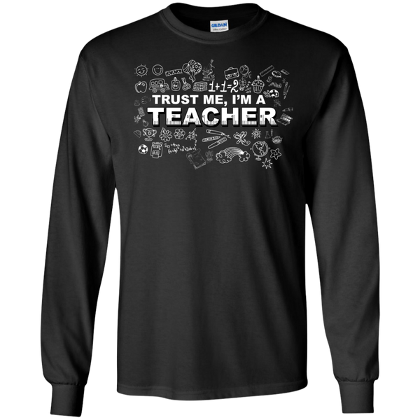 Trust me I'm a Teacher LS Tshirt - TeachersLoungeShop - 1