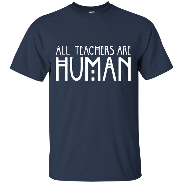 All Teachers Are Human Cotton T-Shirt - TeachersLoungeShop - 5