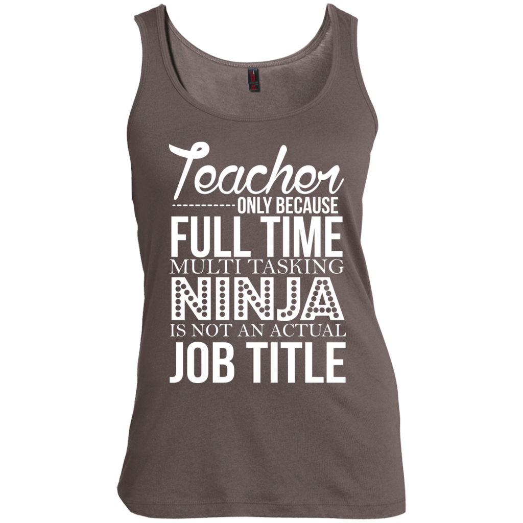 Teacher only Because Full Time Multi Tasking Ninja is not an actual Job Title   Scoop Neck Tank Top - TeachersLoungeShop - 1