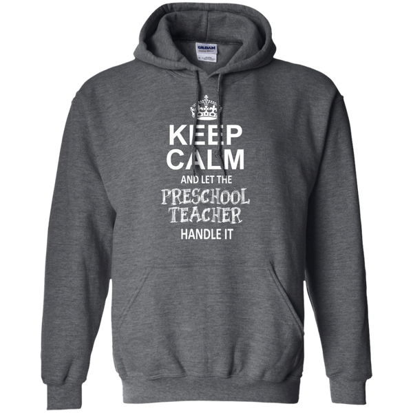 Keep Calm and Let the Preschool Teacher Handle it   Hoodie 8 oz - TeachersLoungeShop - 3