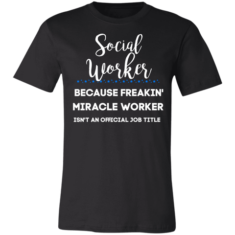 Social Worker Miracle worker  T-Shirt